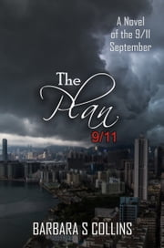 The Plan 9/11: A Novel of the 9/11 September ebook by Barbara S. Collins