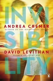 Invisibility ebook by David Levithan,Andrea Cremer