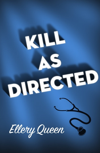 Kill as Directed ebook by Ellery Queen