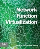 Network Function Virtualization ebook by Ken Gray, Thomas D. Nadeau