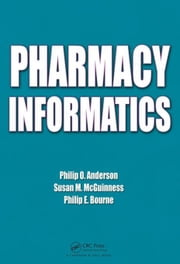 Pharmacy Informatics ebook by Anderson, Philip O.