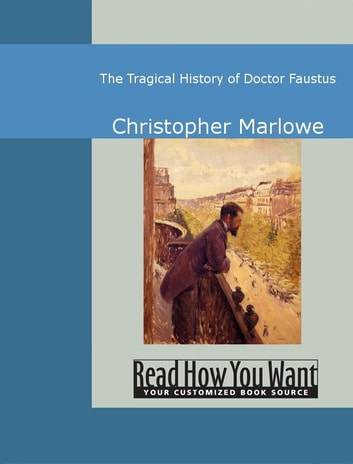 The Tragical History Of Doctor Faustus ebook by Christophe Marlowe