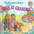 The Berenstain Bears and the Week at Grandma's ebook by Stan Berenstain, Jan Berenstain