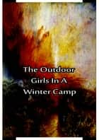 The Outdoor Girls In a Winter Camp ebook by Laura Lee Hope