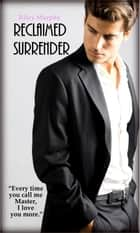 Reclaimed Surrender ebook by Riley Murphy