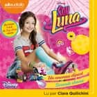 Soy Luna 1 - Un nouveau départ / Soy Luna 2 - Seconde chance audiobook by Walt Disney, Clara Quilichini