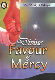 Divine Favor and Mercy ebook by Dr. D. K. Olukoya