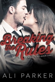 Breaking the Rules ebook by Ali Parker