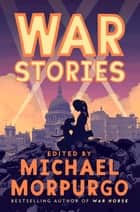 War Stories ebook by Michael Morpurgo