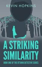 A Striking Similarity ebook by Kevin Hopkins