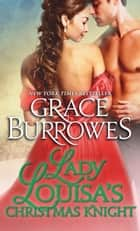 Lady Louisa's Christmas Knight ebook by Grace Burrowes