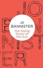 The Going Down of the Sun ebook by Jo Bannister