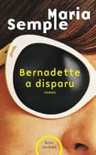 Bernadette a disparu ebook by Maria SEMPLE, Carine CHICHEREAU