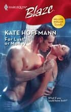 For Lust or Money ebook by Kate Hoffmann