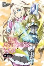 The Asterisk War, Vol. 9 (light novel) - Whispers of a Long Farewell ebook by Yuu Miyazaki, okiura