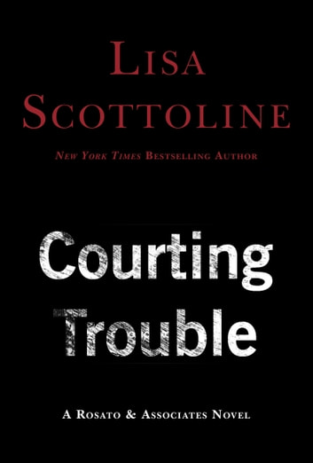 Courting Trouble ebook by Lisa Scottoline