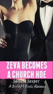 Zeva Becomes A Church Hoe ebook by Jamila Jasper