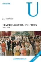 L'Empire austro-hongrois - 1815-1918 ebook by Jean Bérenger