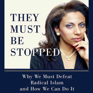 They Must Be Stopped - Why We Must Defeat Radical Islam and How We Can Do It audiobook by Brigitte Gabriel