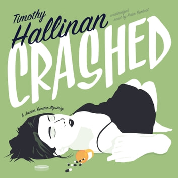 Crashed - A Junior Bender Mystery livre audio by Timothy Hallinan