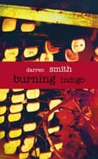 Burning Indigo ebook by Darren Smith