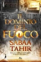Il dominio del fuoco ebook by Sabaa Tahir