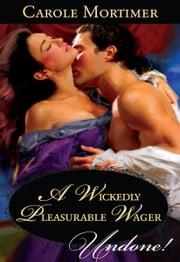 A Wickedly Pleasurable Wager ebook by Carole Mortimer
