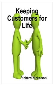 Keeping Customers for Life ebook by Richard Nickelson
