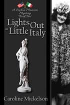 Lights Out in Little Italy ebook by Caroline Mickelson