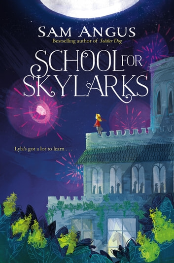 School for Skylarks ebook by Sam Angus