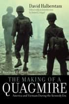 The Making of a Quagmire - America and Vietnam During the Kennedy Era ebook by David Halberstam, Daniel J. Singal