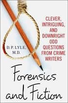 Forensics and Fiction ebook by D. P. Lyle, M.D.