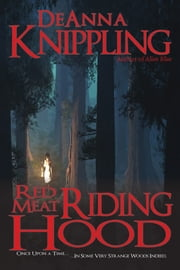 Red Meat Riding Hood ebook by DeAnna Knippling
