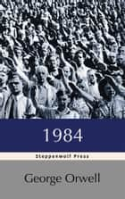1984 ebook by George Orwell, Steppenwolf Press