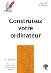 Construisez votre ordinateur - 2e édition ebook by Kobo.Web.Store.Products.Fields.ContributorFieldViewModel