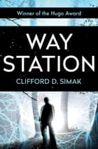 Way Station 電子書 by Clifford D. Simak