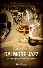 Dalmore Jazz - Ein Edinburgh-Krimi mit Rowan Lockhart ebook by Mara Laue