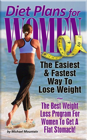 Diet Plans For Women The Easiest Fastest Way To Lose Weight The