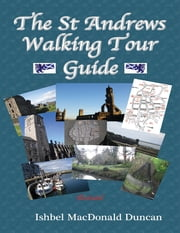 The St Andrews Walking Tour Guide ebook by Ishbel MacDonald Duncan