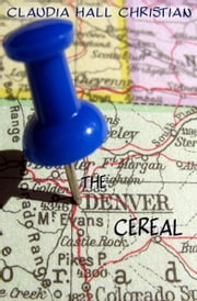 The Denver Cereal ebook by Claudia Hall Christian