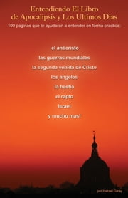 Entendiendo Apocalipsis y los Ultimos Dias ebook by Hazael Garay
