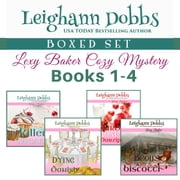 Lexy Baker Cozy Mystery Series Boxed Set Vol 1: Books 1-4 audiobook by Leighann Dobbs
