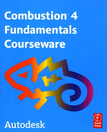 autodesk combustion 4 fundamentals courseware ebook by autodesk rh kobo com Combustion Program Combustion Software