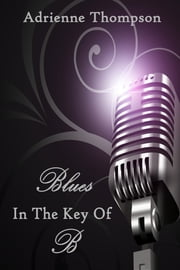 Blues In The Key Of B (Bluesday Book III) ebook by Adrienne Thompson