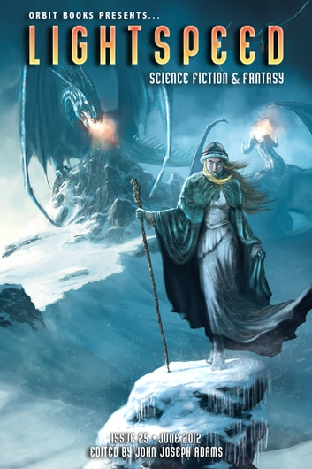 Lightspeed Magazine, June 2012 ebook by John Joseph Adams,George R.R. Martin,Seanan McGuire