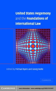 United States Hegemony and the Foundations of International Law ebook by Byers, Michael