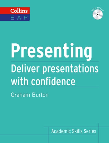 Presenting: B2+ (Collins Academic Skills) ebook by Graham Burton