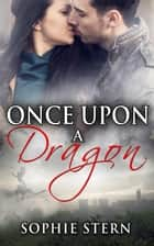 Once Upon a Dragon - Dragon Isle, #9 ebook by Sophie Stern