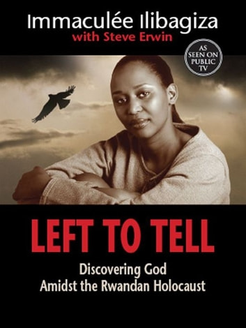 Left To Tell ebook by Immaculee Ilibagiza