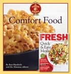 The Old Farmer's Almanac Comfort Food & Cooking Fresh Bookazine - Every dish you love, every recipe you want ebook by Ken Haedrich